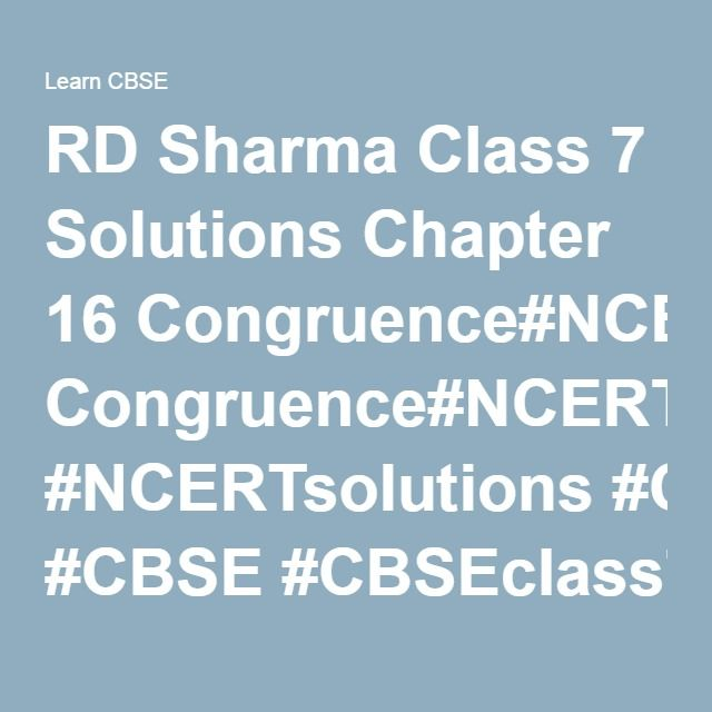 RD Sharma Class 7 Solutions Chapter 16 Congruence#NCERT ...
