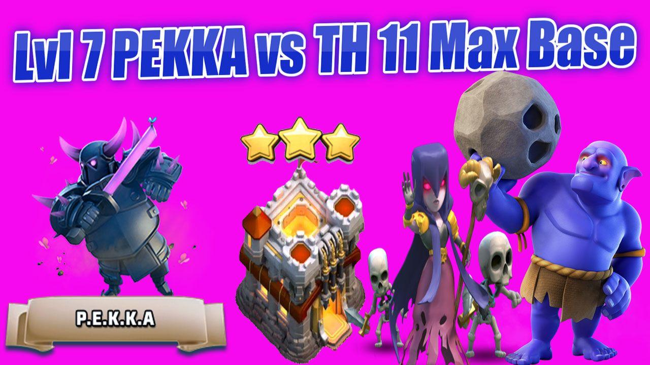 New Lvl 7 Pekka Vs Th 11 Max Base Clash Of Clans 2 Pekka 5 Witch