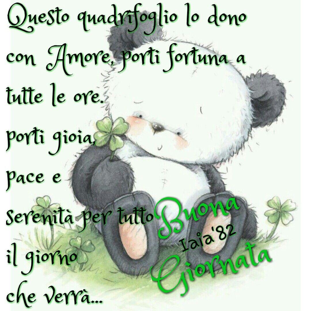 Buona Giornata Fortuna Quadrifoglio Panda Dediche Frasi