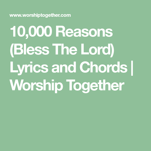10,000 Reasons (Bless The Lord) Lyrics and Chords | Worship Together ...