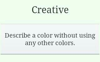 Describe a color without using any other colors.