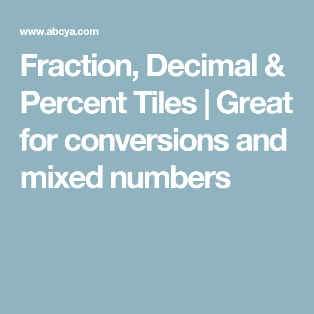 Fraction Decimal Percent Tiles Great For Conversionixed Numbers