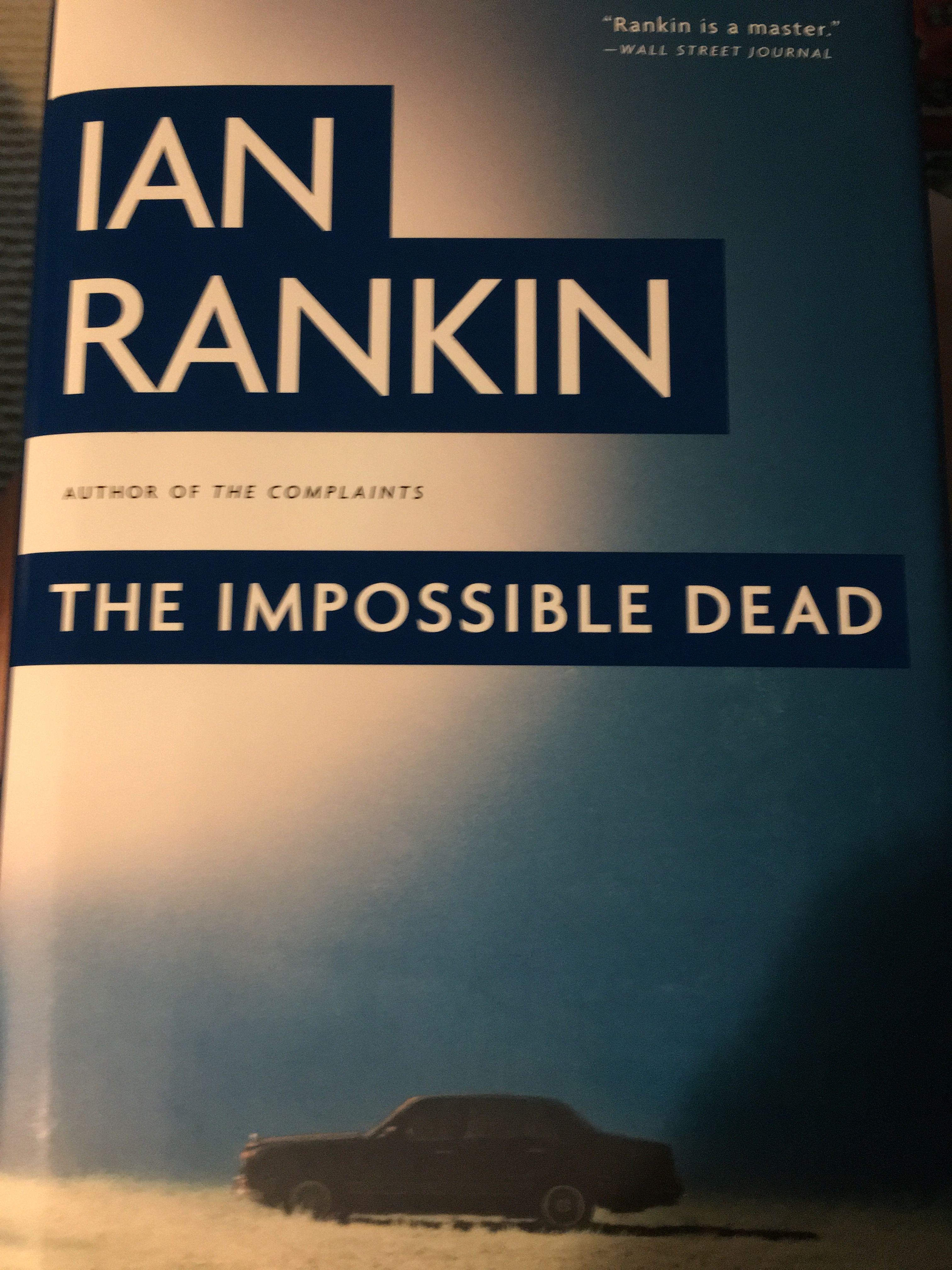 The Impossible Dead By Ian Rankin Ian Rankin Rankin Mystery Thriller