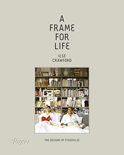 A Frame For Life: The Designs Of StudioIlse By Ilse