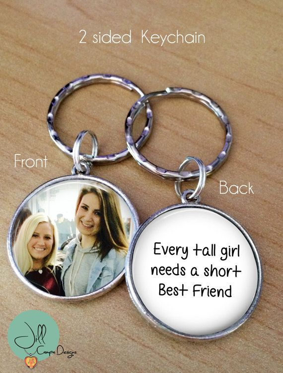 Best friends gift every tall girl needs a short best friend your best friends gift every tall girl needs a short best friend your photo on one side custom photo keychain cute gift for best friends negle Images