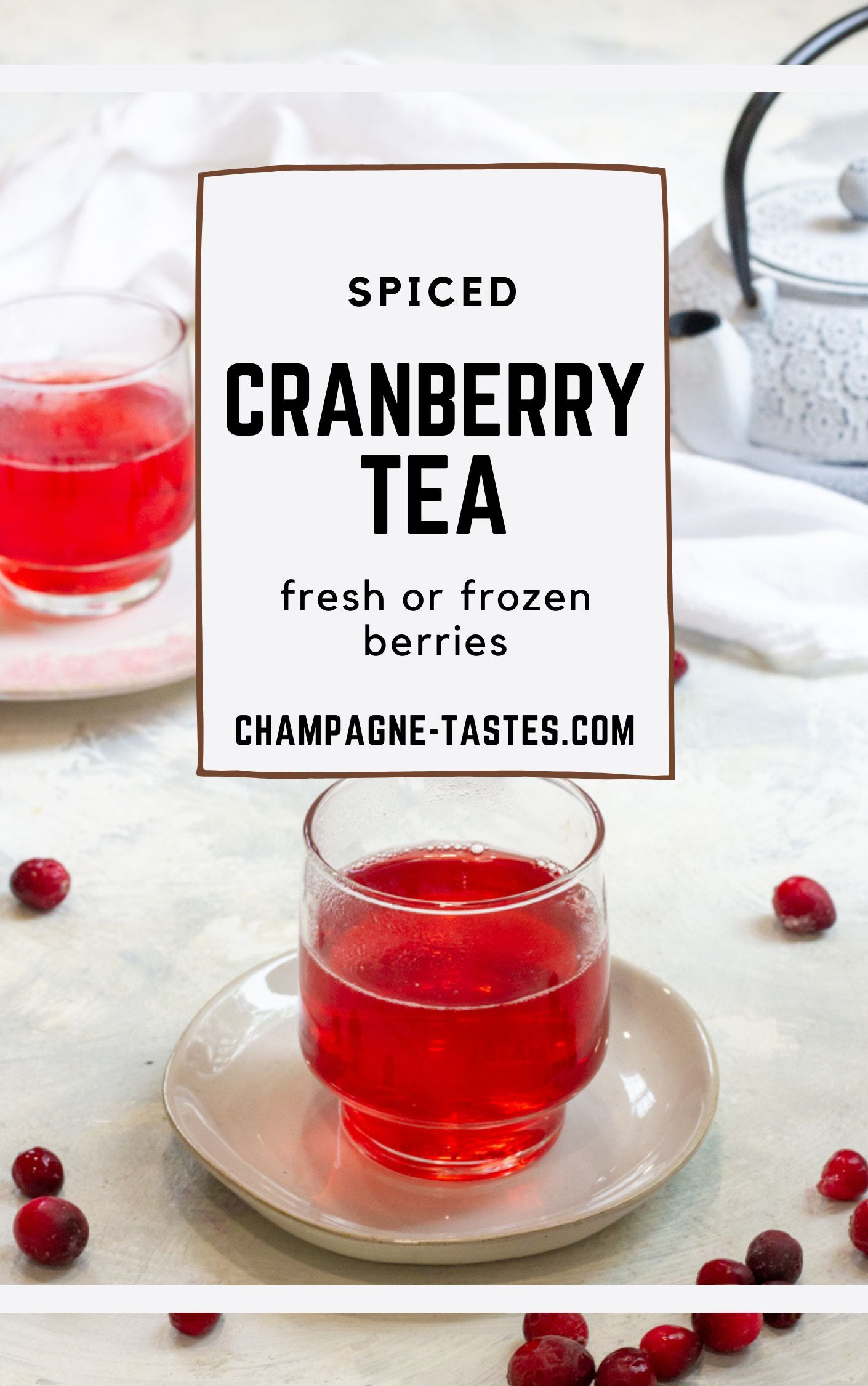 Cranberry Tea With Warming Spices Champagne Tastes Recipe Cranberry Tea Homemade Ginger Tea Cranberry