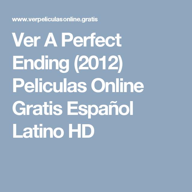Ver A Perfect Ending 2012 Peliculas Online Gratis Espanol Latino Hd Online Gratis Latino