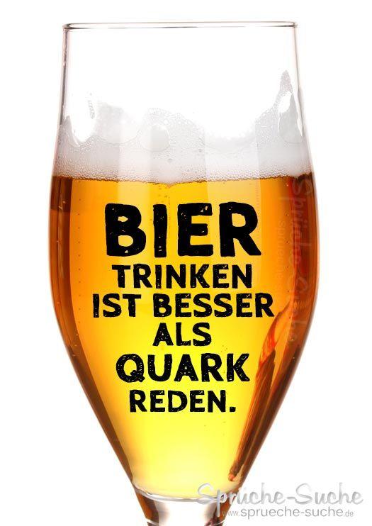 Bier trinken ist besser als Quark reden   Bier trinken ...