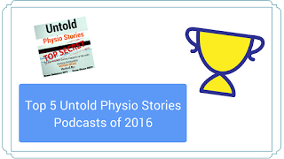 Top 5 Fridays! Top 5 Untold Physio Stories Podcasts of 2016