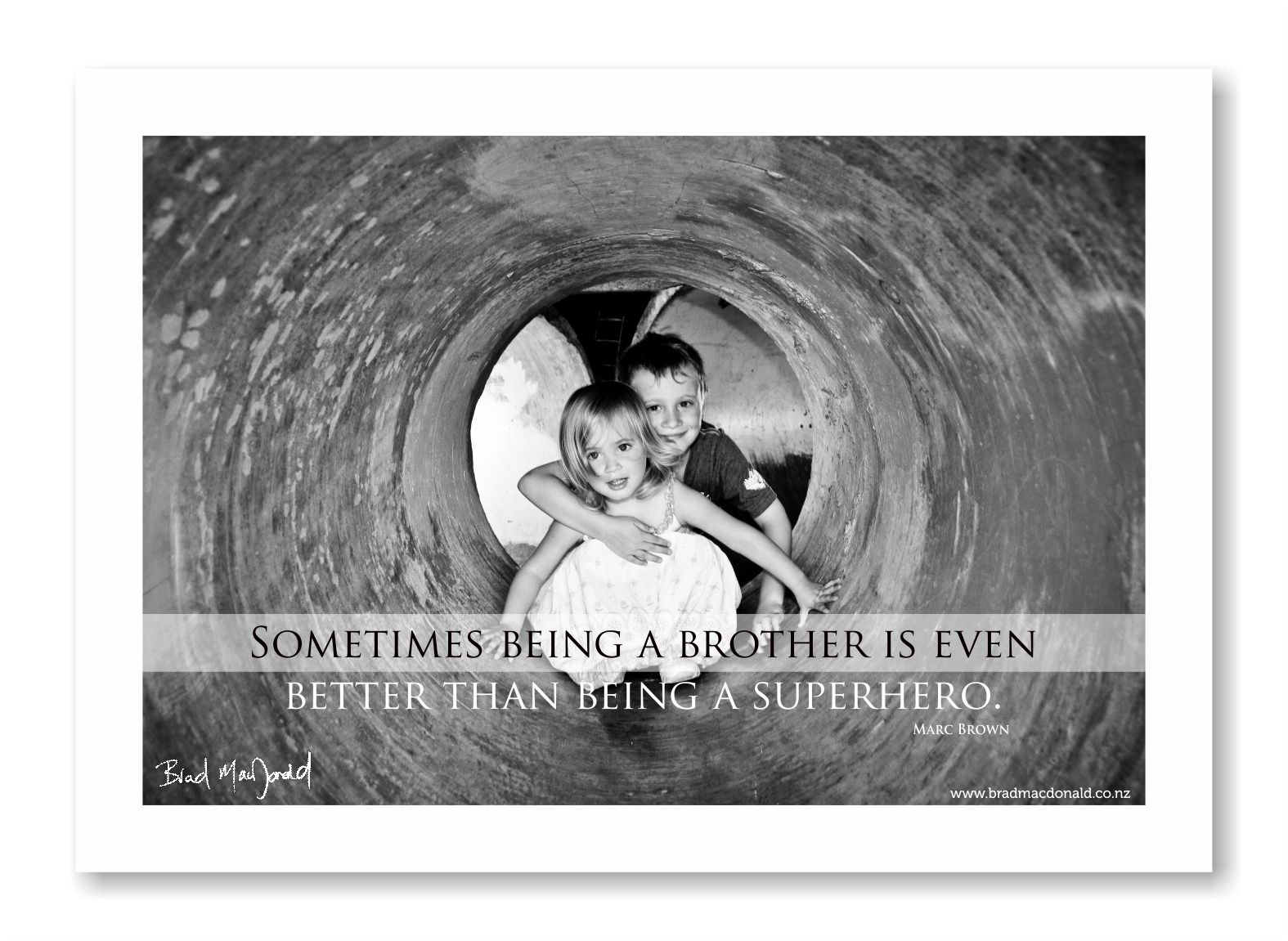 Quotes that I find inspirational or appropriate with my photography ;)    Kaden and McKenzie...brother and sister