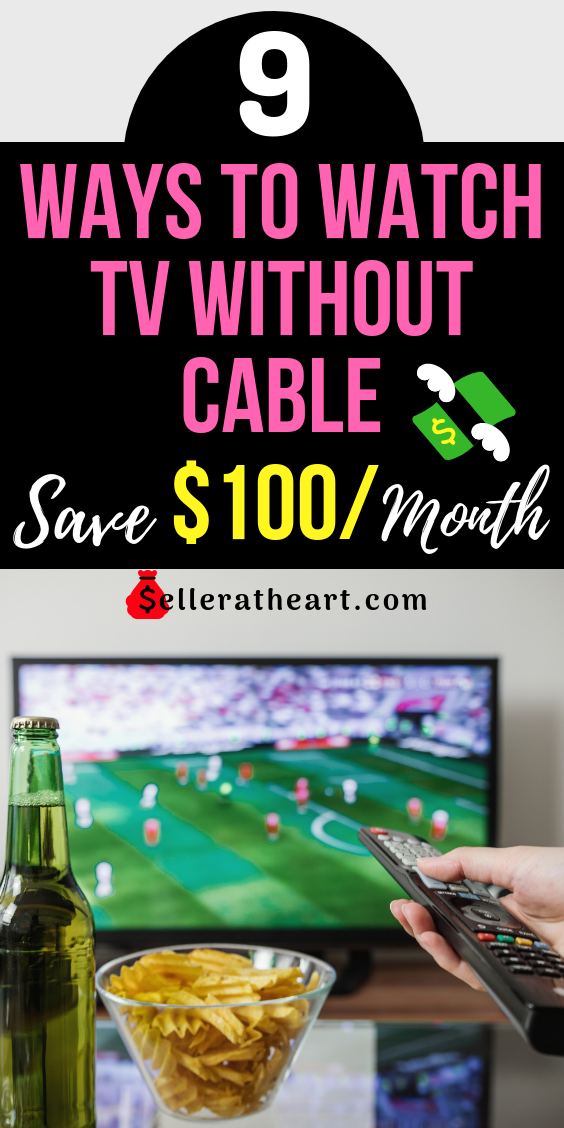 9 Ways To Watch Tv Without Cable Save 100 A Month Watch Tv Without Cable Tv Without Cable Cable
