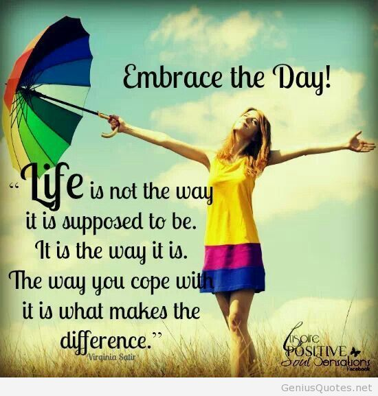 Happy Days Quotes Inspirational: Embrace The Day! Happy Day Quote Visit Https://www