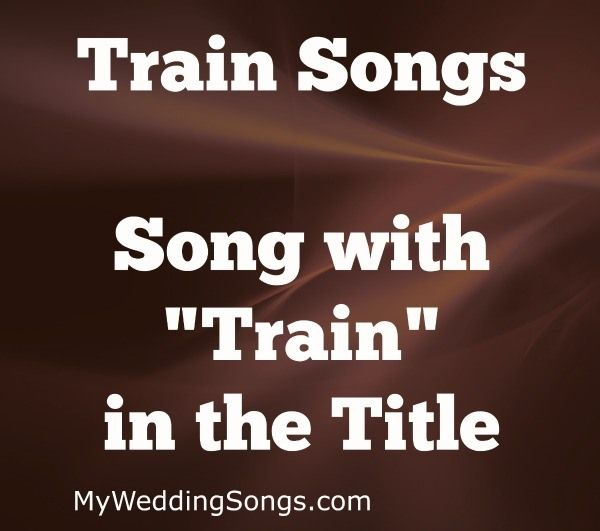 Train Songs List With In The Le My Wedding