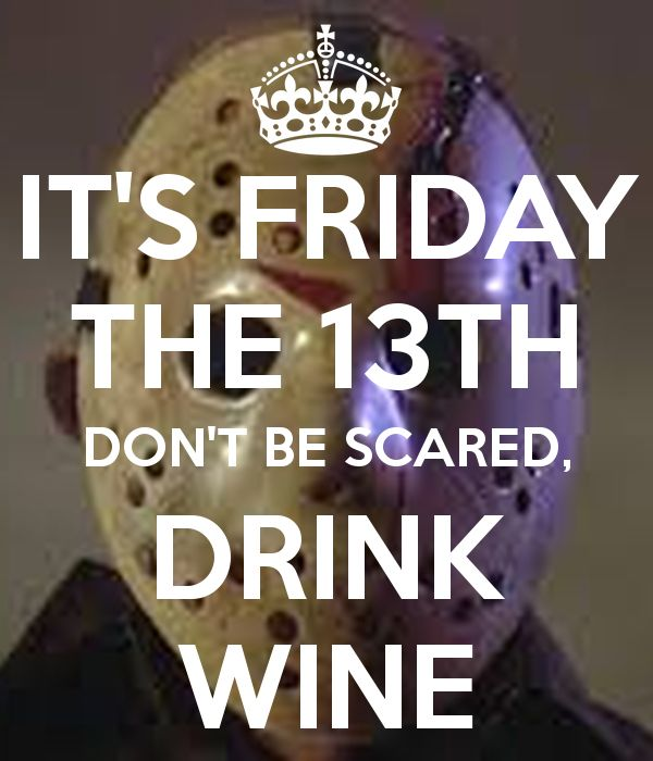 Happy Friday The 13th Wine Friday13th Friday The 13th Memes Friday Humor Friday The 13th