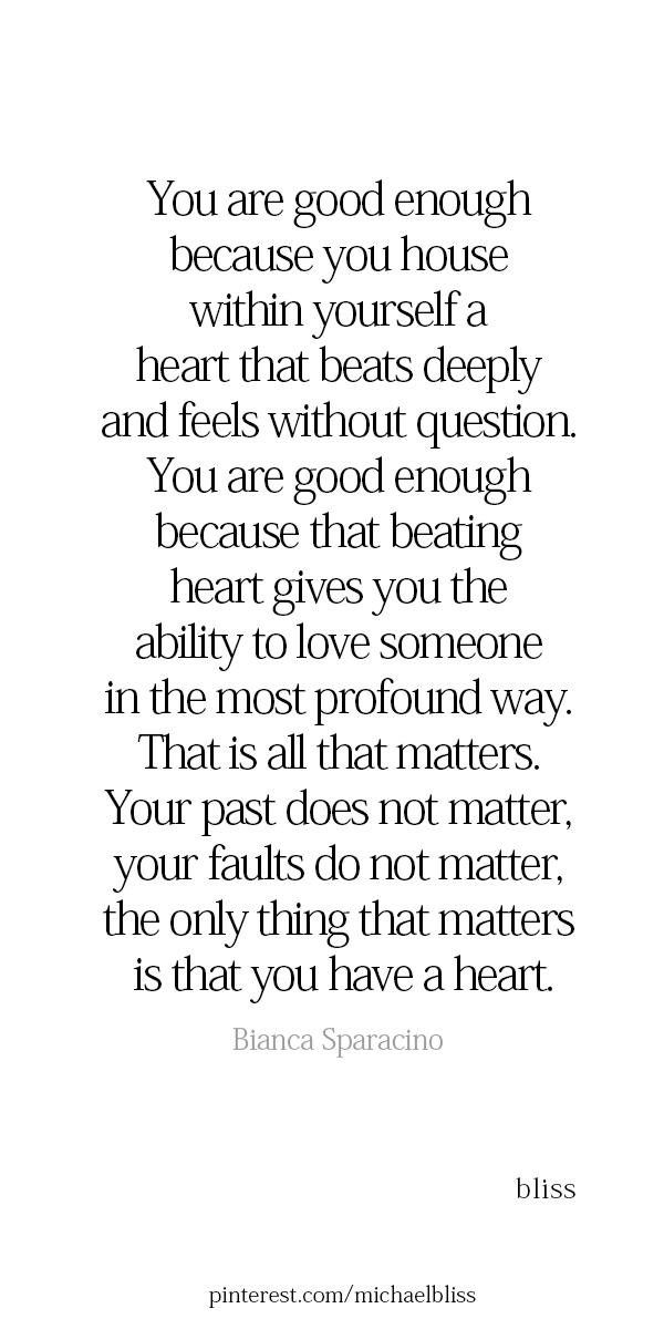 You Are Good Enough You Are Enough You Are Loved By So Many Because You Are You You Are Enough Quote Enough Is Enough Quotes Romantic Quotes