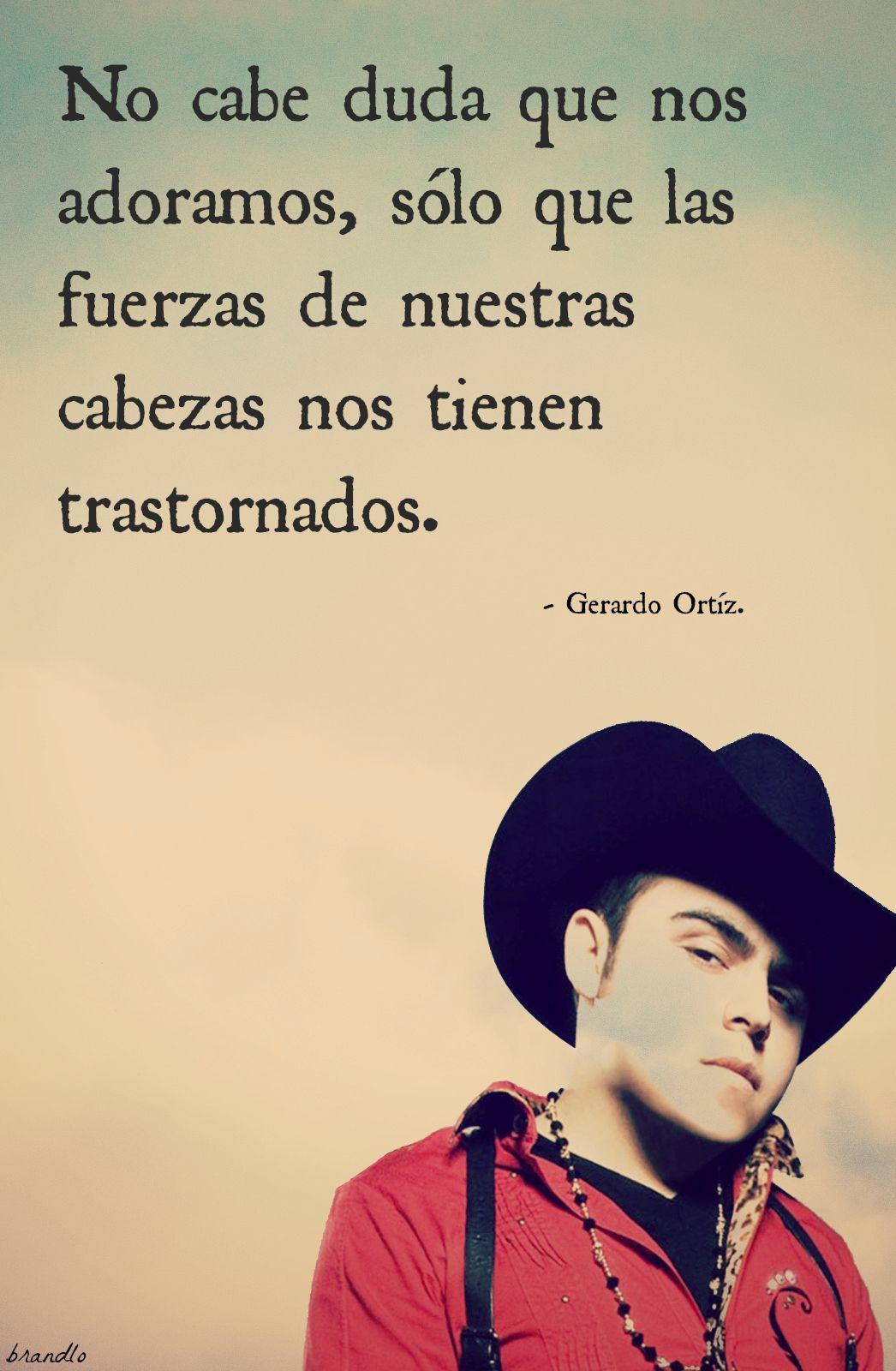 Gerardo Ortiz Quotes De Amor Quotesgram Frases De Musica