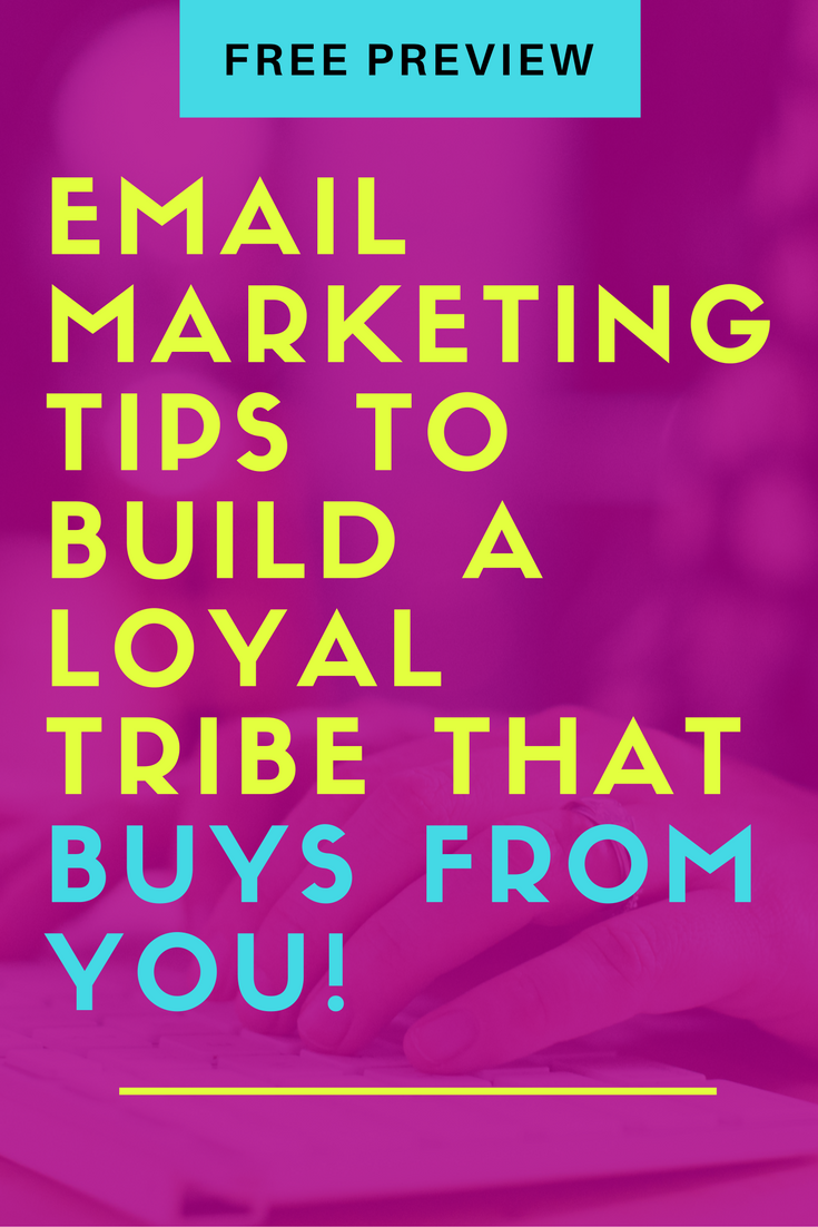 Email Marketing Tips To Build A Loyal Tribe That BUYS From You ...