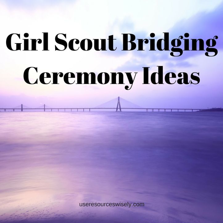 Girl Scout Bridging Ceremony Ideas.jpg