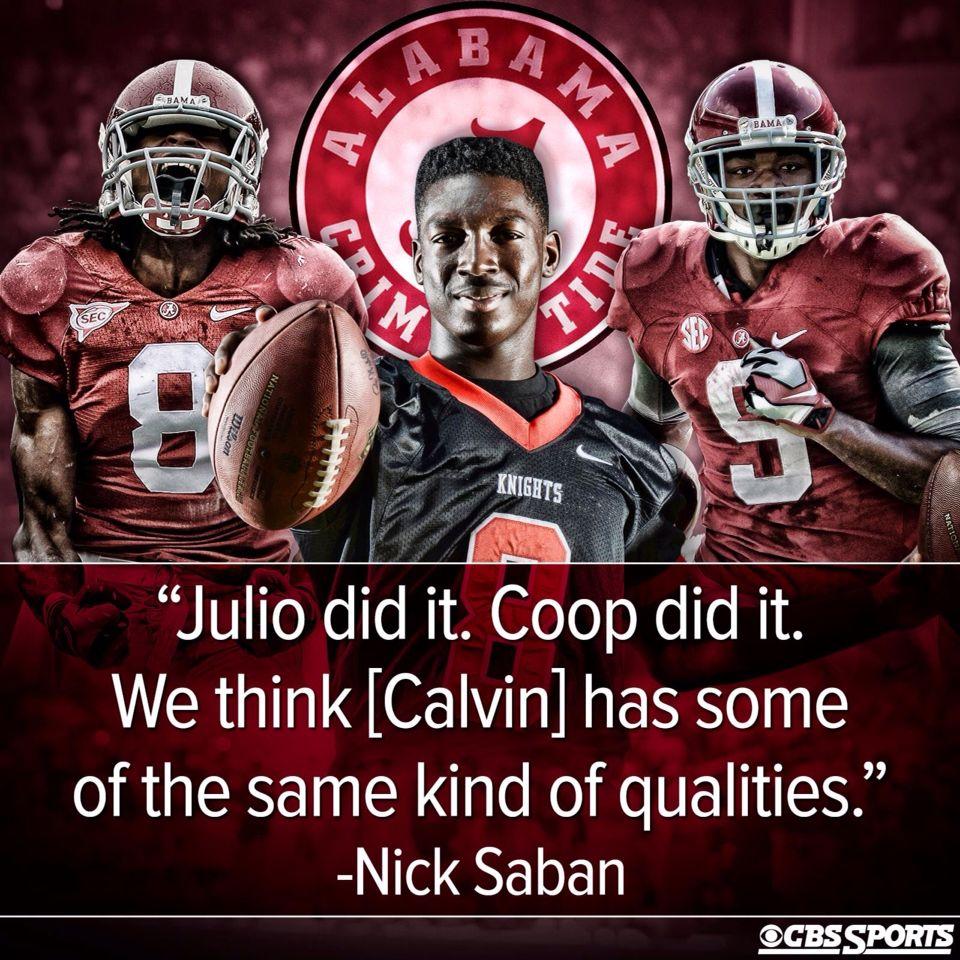 Nick Saban On Calvin Ridley 5 Star Wr Recruit 2015 Comparing Ridley To Julio Co Alabama Crimson Tide Football Crimson Tide Football Alabama Football Quotes