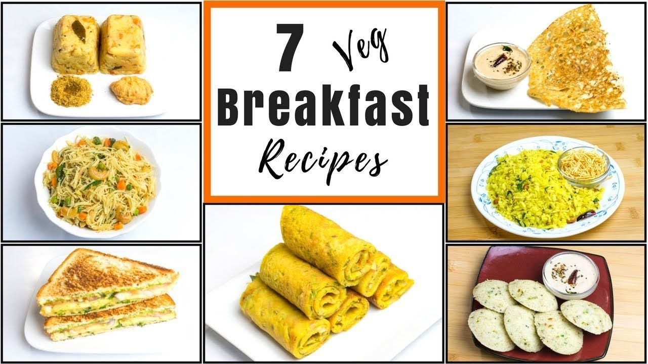 7 Breakfast Recipes Easy N Healthy Veg Breakfast Ideas Daily Indian Indian Breakfast Breakfast Recipes Easy Recipes