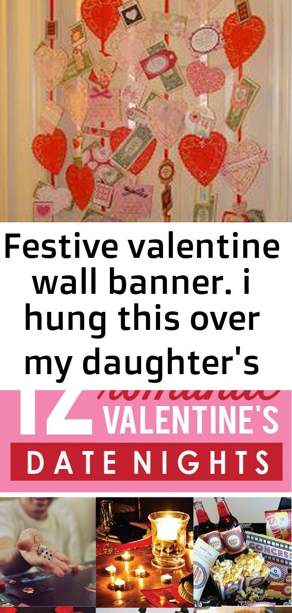 Festive valentine wall banner. i hung this over my daughter's doorway for a fun valentine surprise.