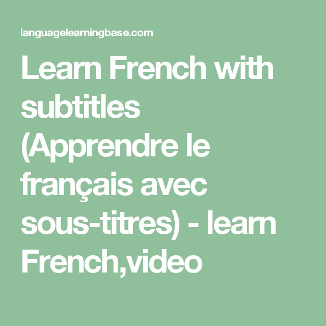Learn French With Subtitles Apprendre Le Français Avec Sous Titres Learn French Video Learn French French Lessons French