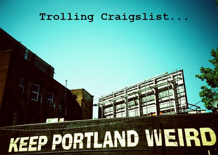 Trolling Craigslist Portland   Best cities, Filming ...