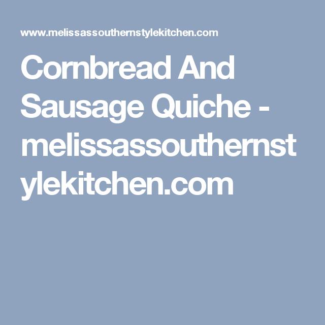 Cornbread And Sausage Quiche - melissassouthernstylekitchen.com