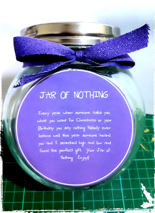 "jar of nothing for those who say ""nothing"" when you ask"