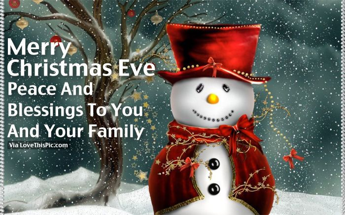 Merry Christmas Eve, Peace And Blessing To You And Your Family Holidays Christmas  Christmas Quotes