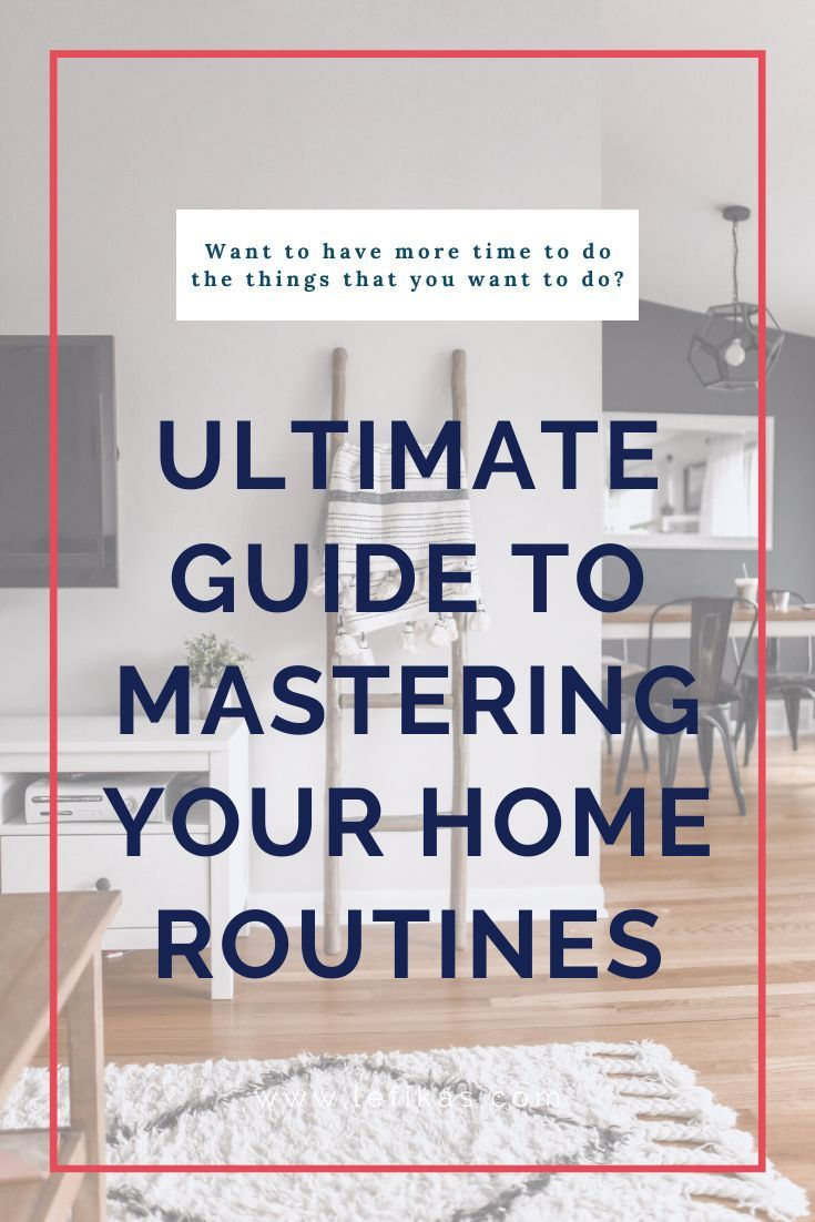 Ultimate Guide to Mastering Your Home Routines Lefikas in ...