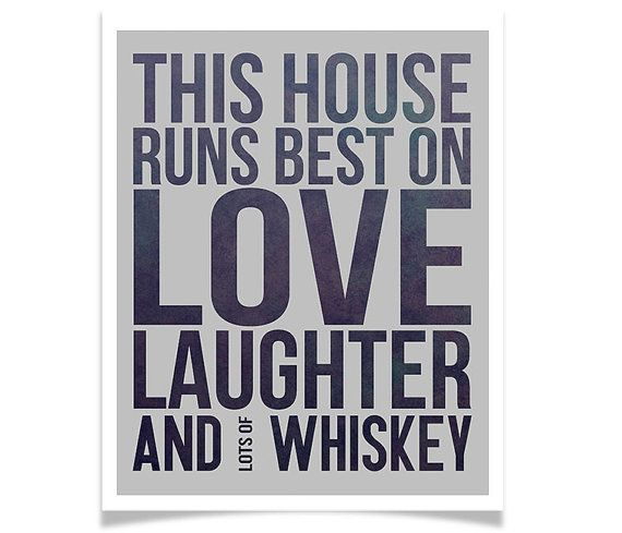 this house runs best on love laughter and whiskey print modern poster gift alcohol decor. Black Bedroom Furniture Sets. Home Design Ideas