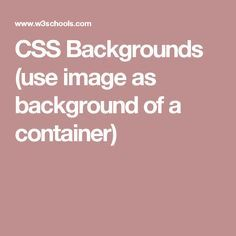 CSS Backgrounds (use image as background of a container) | web