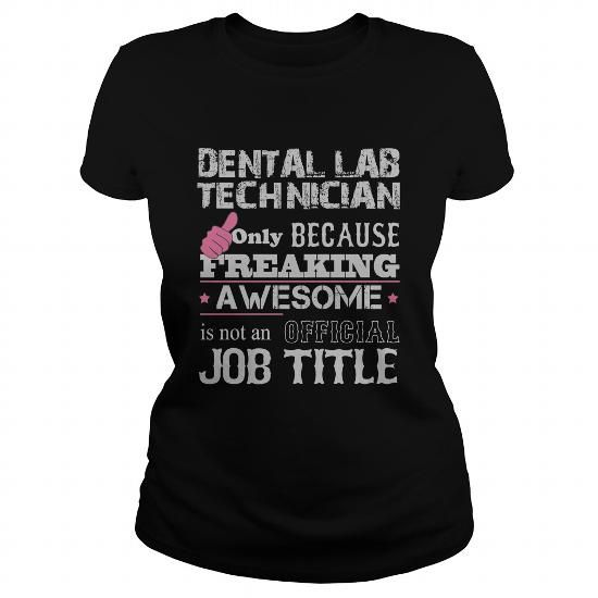 Awesome Dental Lab Technician T Shirts, Hoodie Sweatshirts