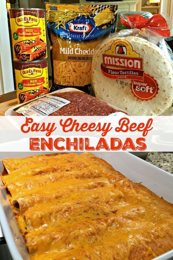 Easy Recipes That Include All of Your Favorite Dishes Easy Cheesy Beef Enchiladas - With
