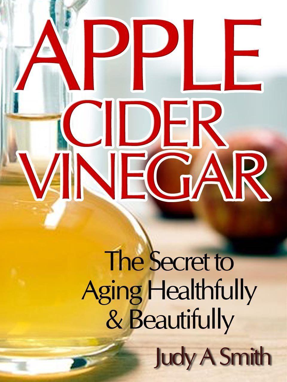 Apple Cider Vinegar The Secret to Aging Healthfully