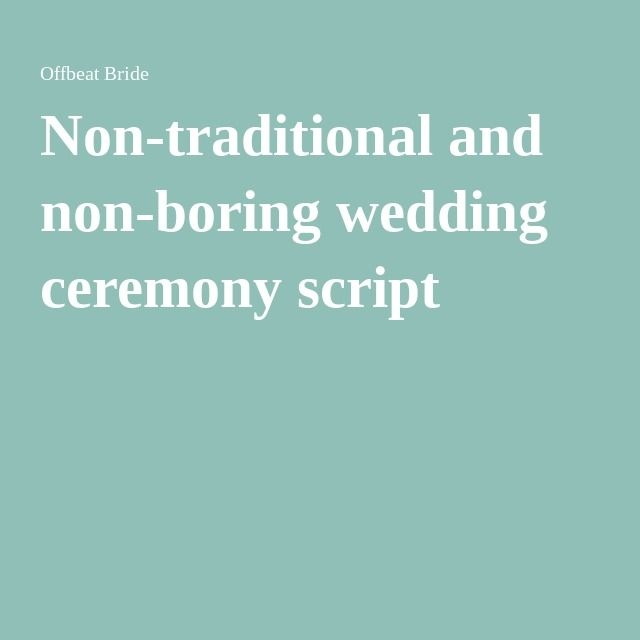 non traditional and non boring wedding ceremony script