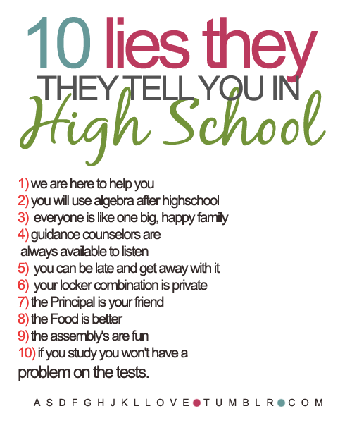 High School Quotes High School Quotes And Sayings  Now Never Ends~ 10 Lies They Tell