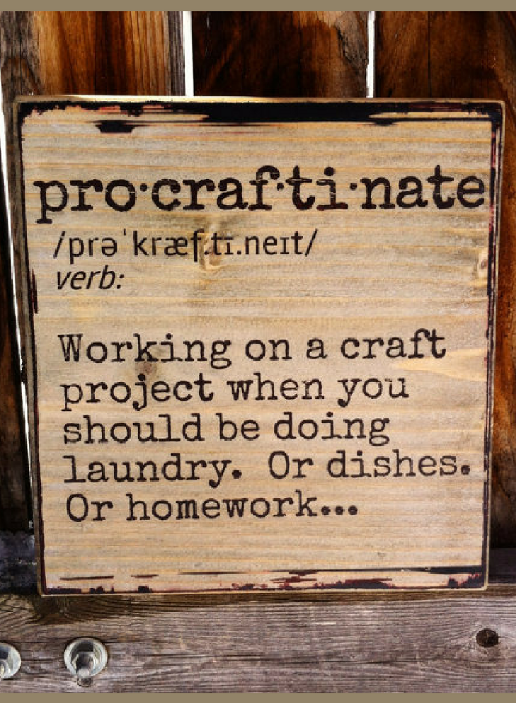 Ha I M Definitely A Procraftinator Procraftinate Definition