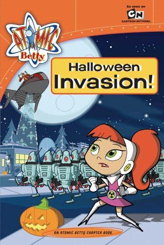 Halloween Invasion!: Atomic Betty Chapter Book #3 (Sonic X) @ niftywarehouse.com