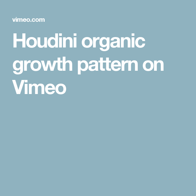 Houdini organic growth pattern | Houdini | Pattern, Organic