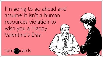 Pin By Katie Whitear On Ecards Valentines Quotes Funny Cute Valentine Sayings Friends Quotes Funny