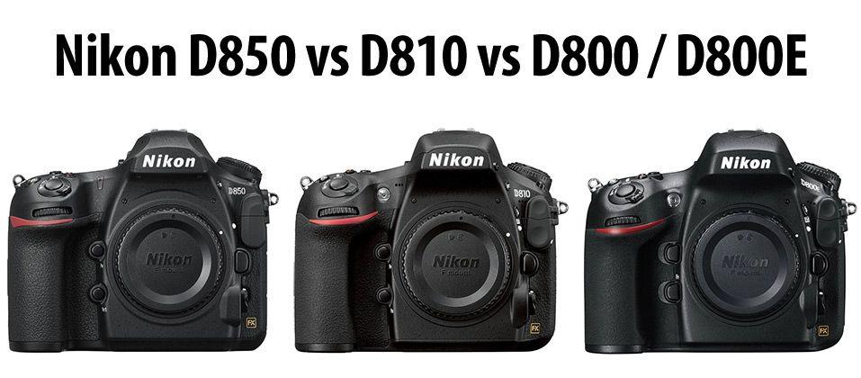 In This Nikon D850 Vs D810 Vs D800 D800e Comparison Article I