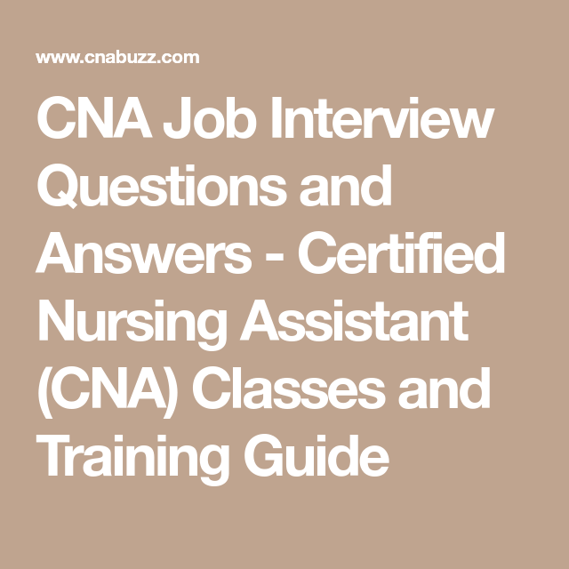 CNA Job Interview Questions And Answers