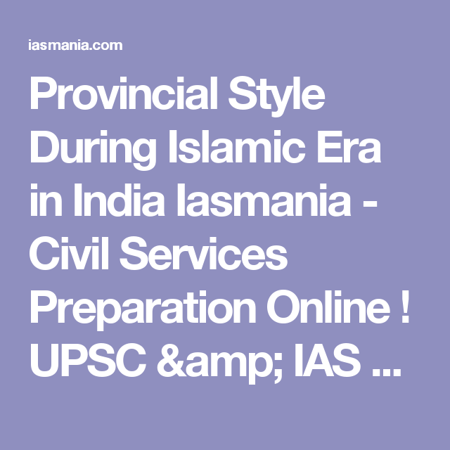 Provincial Style During Islamic Era in India Iasmania - Civil