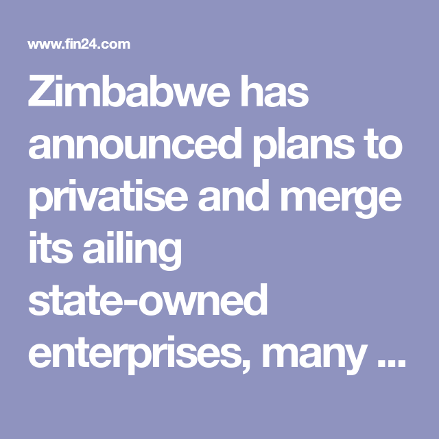 Zimbabwe Announces Privatisation Of Ailing State Firms