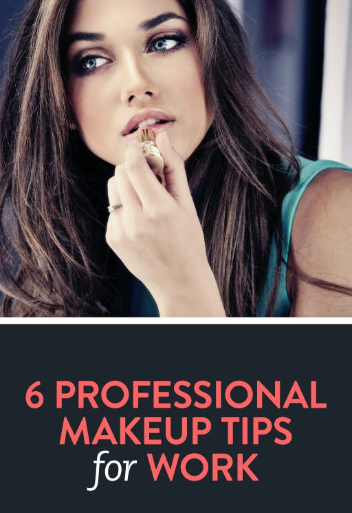 6 Professional Makeup Tips For Work Professional Makeup Tips Makeup Tips Professional Makeup