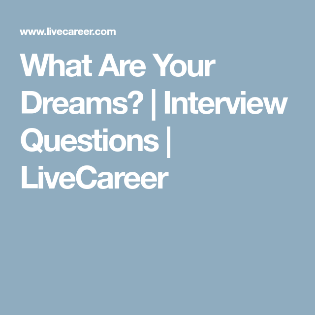 What Are Your Dreams? | Interview Questions | LiveCareer