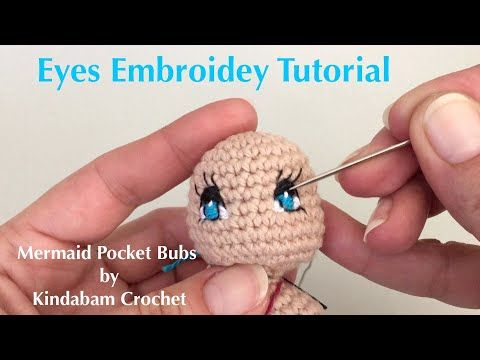 How to Embroider eyes for Amigurumi Crochet Doll Mermaid (Part 3) - YouTube #amigurumidoll