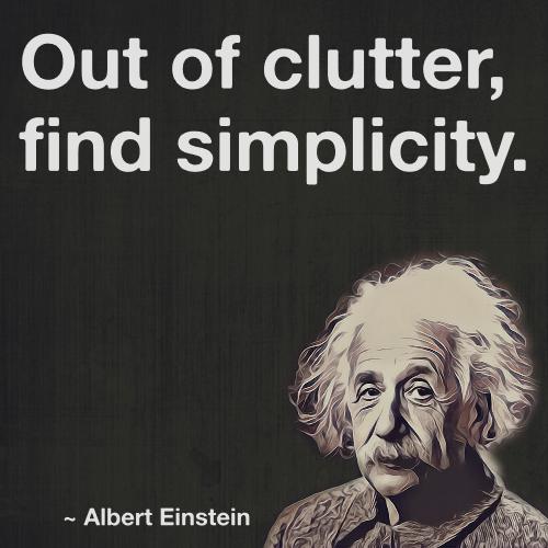 Out Of Clutter Find Simplicity Albert Einstein Einstein Zitate Einstein Worter